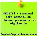PEG371] – Personal para central de alarmas y camaras de vigilancia