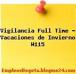 Vigilancia Full Time – Vacaciones de Invierno W115